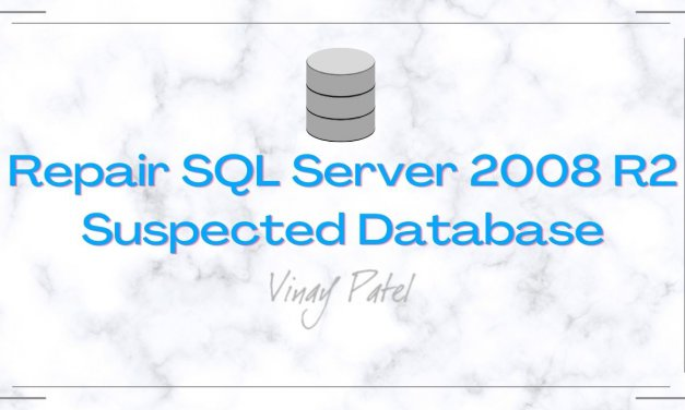Repair SQL Server 2008 R2 Suspected Database